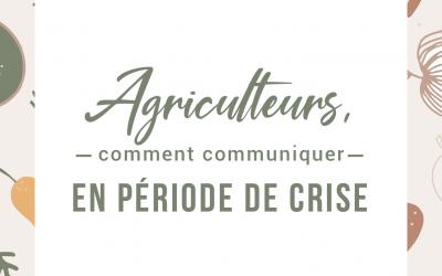 Agriculteurs, comment communiquer en période de crise ?